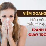 Bệnh Viêm Xoang Mũi Là Gì? Triệu Chứng Và Cách điều Trị An Toàn, Hiệu Quả Cao