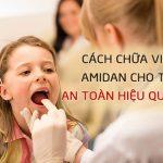 Cách Chữa Viêm Amidan Ở Trẻ Em [KHÔNG ĐAU KHÔNG KHÁNG SINH]