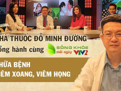 """Nhà thuốc Đỗ Minh Đường tư vấn chữa viêm xoang trong """"Sống khỏe mỗi ngày"""" VTV2 ngày 29/2"""