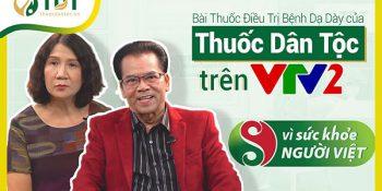 Vì sức khỏe người Việt VTV2 giới thiệu bài thuốc chữa dạ dày Thuốc dân tộc